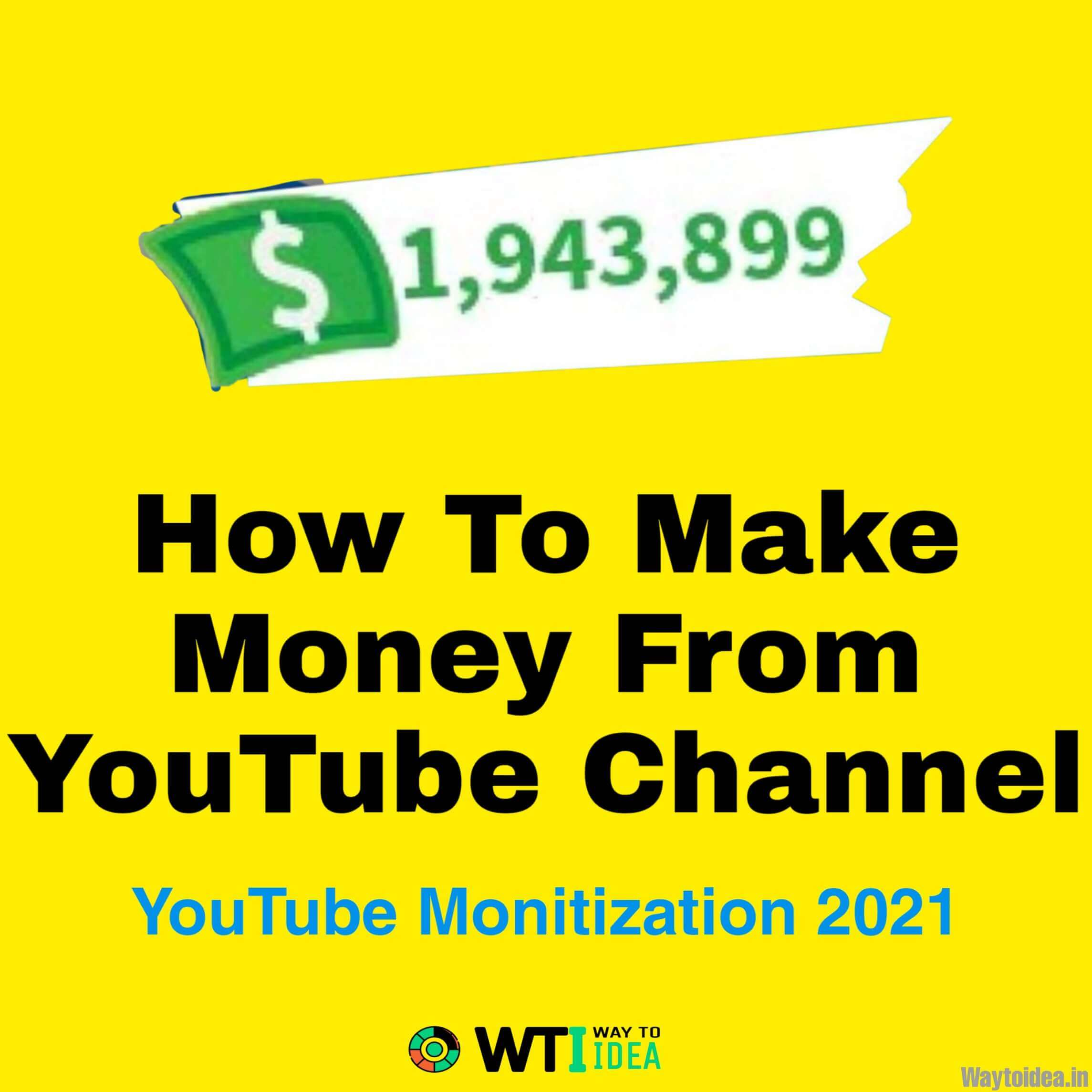 How To Make Money From YouTube Channel - YouTube Monitization 2021