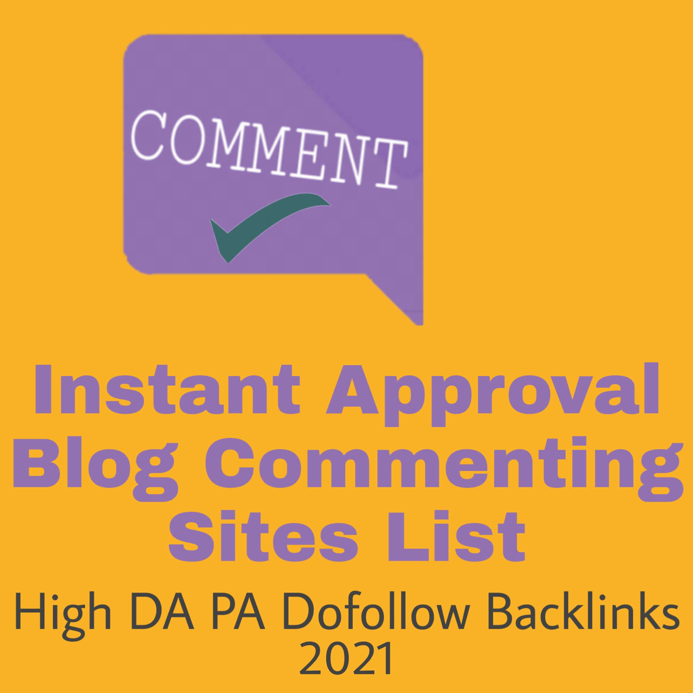 Instant Approval Blog Commenting Sites List High DA PA Dofollow Backlinks