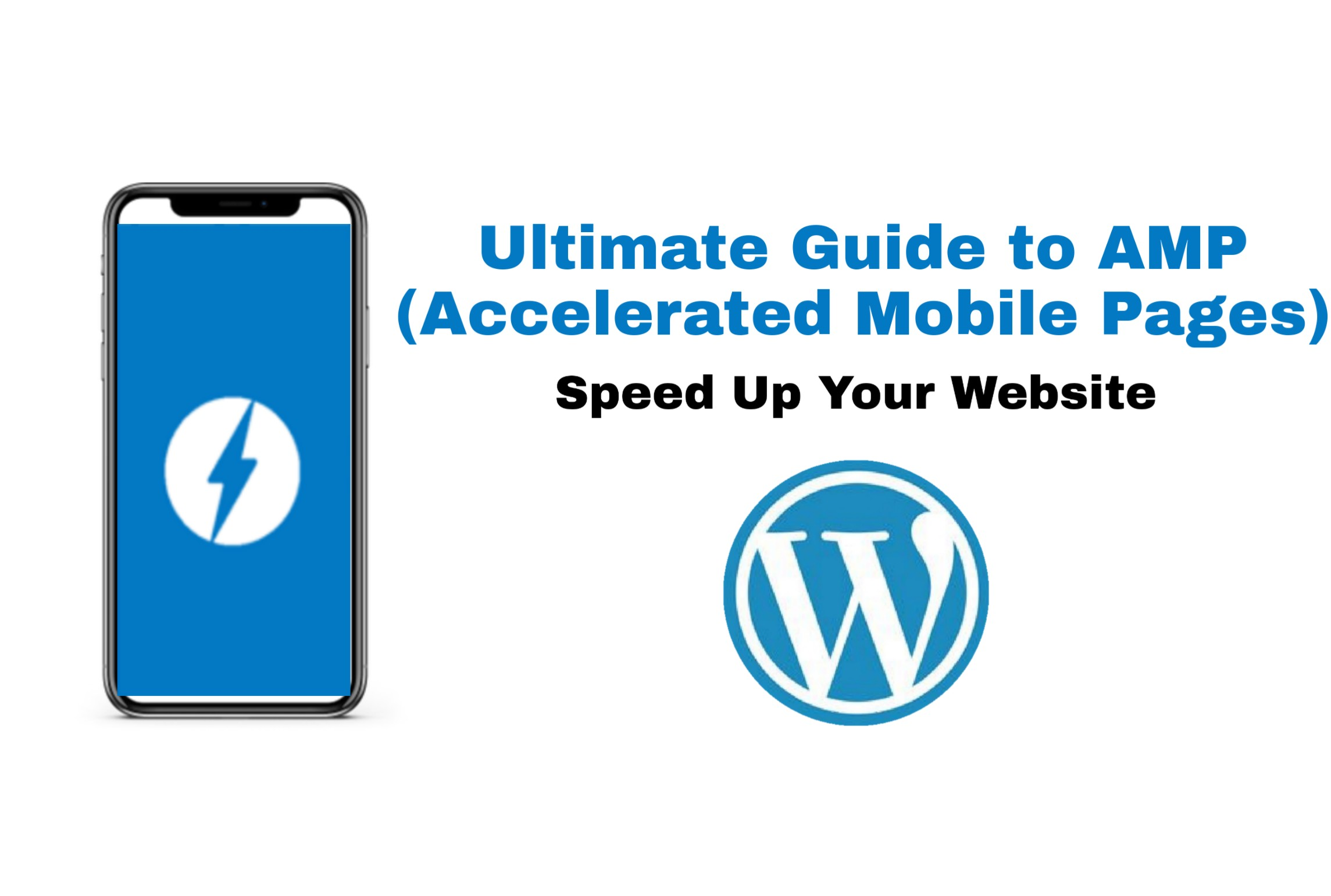 Ultimate Guide to AMP Accelerated Mobile Pages