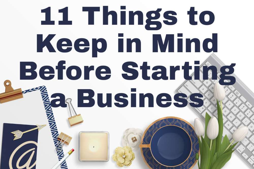 11 Things to Keep in Mind Before Starting a Business