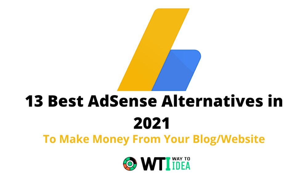 Best AdSense Alternatives in 2021, Highest Paying AdSense Alternatives, AdSense Alternatives 2021