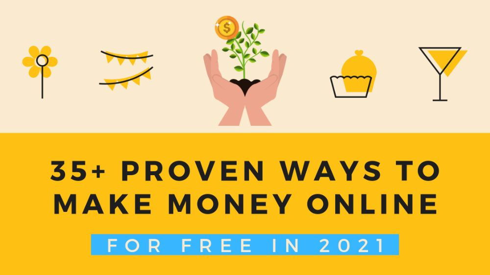 Make money online in 2021, ways to make money online for free in 2021