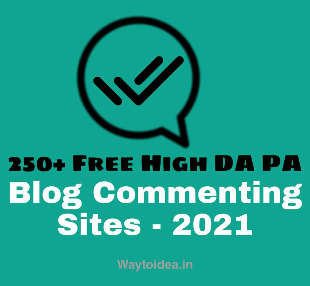 Blog commenting sites list High DA PA 2021
