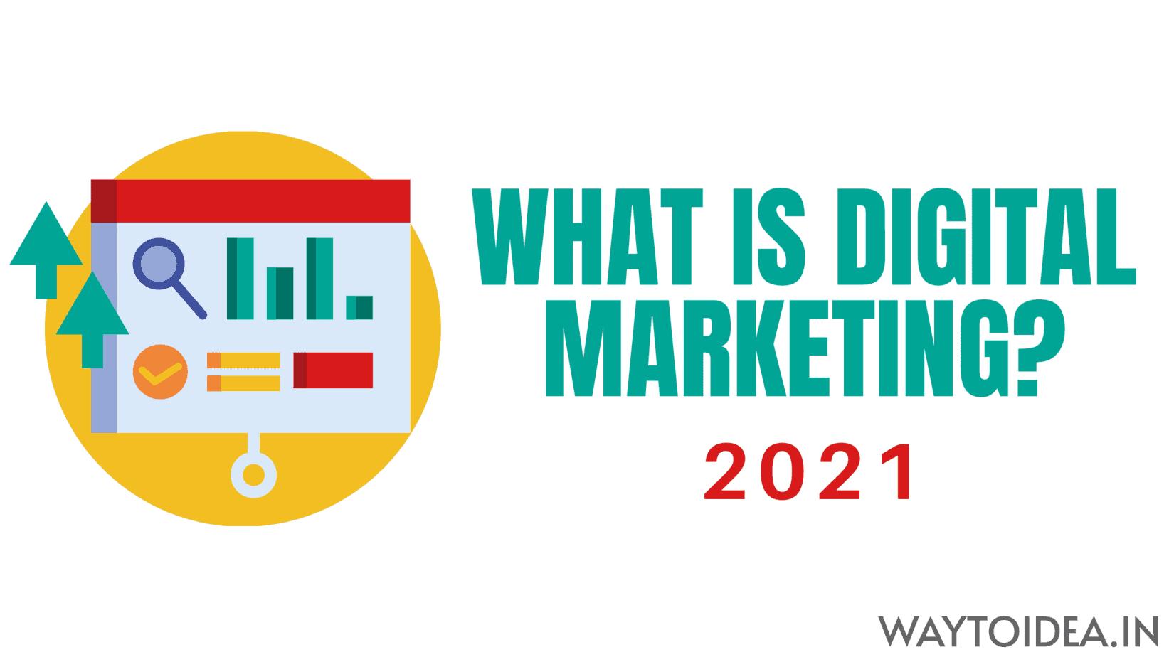 What is Digital Marketing 2021