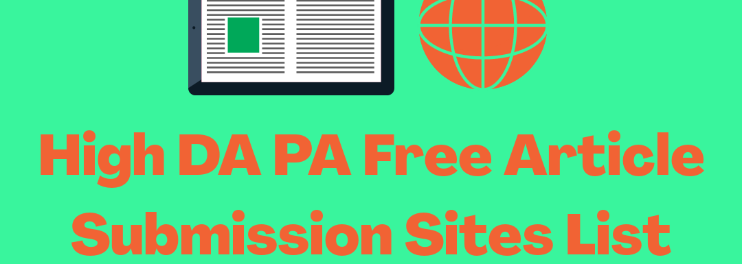 High DA PA Article Submission Sites List