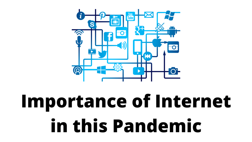 Importance of Internet in This Pandemic