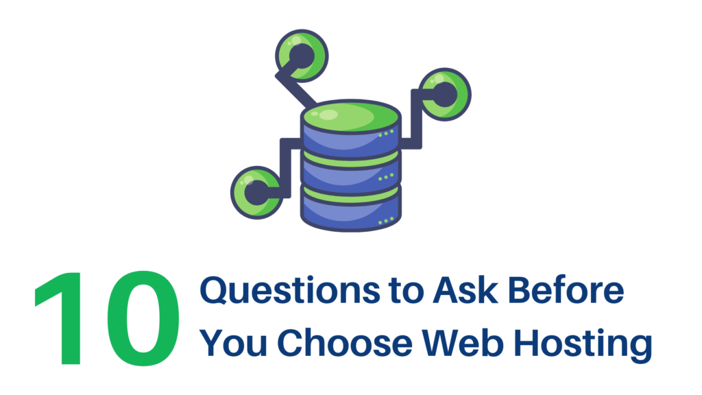 10 Questions You Need to Ask Before You Choose Web Hosting